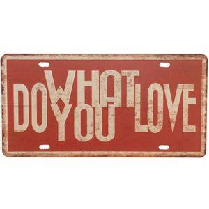 placa-de-carro-decorativa-em-metal-do-what-you-love-01